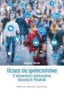 Okładka - Uczące się społeczeństwo. O aktywności edukacyjnej dorosłych Polaków
