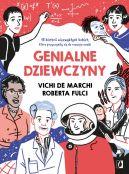 Okładka książki - Genialne dziewczyny. 15 historii niezwykłych kobiet, które przyczyniły się do rozwoju nauki