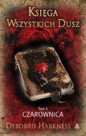 Okładka książki - Księga wszystkich dusz. Tom 1: Czarownica