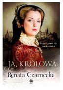 Okładka ksiązki - Ja, królowa. Bona Sforza d