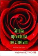Okładka książki - Sztuka uprawiania róż z kolcami