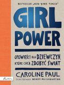 Okładka - GIRL POWER. Opowieści dla dziewczyn, które chcą zdobyć świat