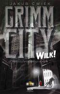 Okładka ksiązki - Grimm City. Wilk!