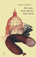 Okładka książki - Mój pies, moja świnia, moje życie