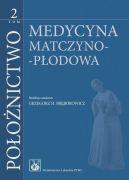 Okładka książki - Połoznictwo Tom 2. Medycyna matczyno-płodowa