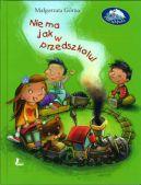 Okładka ksiązki - Nie ma jak w przedszkolu
