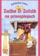 Okładka książki - Zuźka D. Zołzik na przeszpiegach