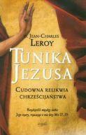 Okładka - Tunika Jezusa Cudowna relikwia chrześcijaństwa