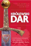 Okładka -  Królewski dar. Co Polacy dali światu