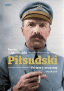 Okładka ksiązki - Piłsudski. Portret przewrotny. Biografia