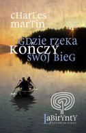 Okładka ksiązki - Gdzie rzeka kończy swój bieg