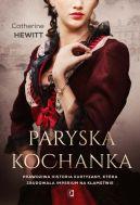 Okładka książki - Paryska kochanka. Prawdziwa historia kurtyzany, która zbudowała imperium na kłamstwie