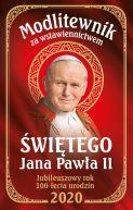 Okładka - Modlitewnik za wstawiennictwem św Jana Pawła II Wydanie Jubileuszowe 100 lecie urodzin