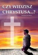Okładka - Czy widzisz Chrystusa?