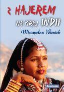 Okładka ksiązki - Z Hajerem na kraj Indii