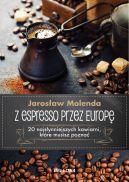Okładka ksiązki - Z espresso przez Europę. 20 najsłynniejszych kawiarni, które musisz poznać