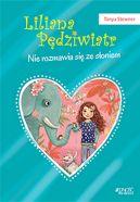 Okładka - Liliana Pędziwiatr. Nie rozmawia się ze słoniem!
