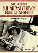 Okładka książki - Życie prywatne elit artystycznych Drugiej Rzeczypospolitej