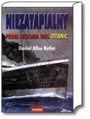 Okładka książki - Niezatapialny. Pełna historia RMS Titanic