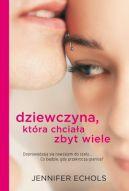 Okładka ksiązki - Dziewczyna, która chciała zbyt wiele