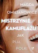Okładka ksiązki - Mistrzynie kamuflażu. Jak piją Polki?