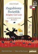 Okładka - Zagubiony Świetlik. Brighty Got Lost w wersji dwujęzycznej dla dzieci