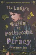 Okładka książki - The Lady's Guide to Petticoats and Piracy