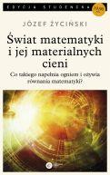 Okładka ksiązki - Świat matematyki i jej materialnych cieni