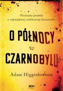 Okładka książki - O północy w Czarnobylu. Nieznana prawda o największej nuklearnej katastrofie