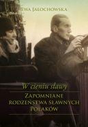 Okładka ksiązki - W cieniu sławy. Zapomniane rodzeństwa wielkich Polaków