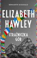 Okładka ksiązki - Elizabeth Hawley. Strażniczka gór