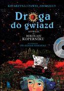 Okładka - Droga do gwiazd. Opowieść o Mikołaju Koperniku