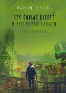 Okładka książki - Czy śniłaś kiedyś o zielonych łąkach i inne opowiadania