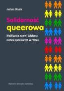 Okładka - Solidarność queerowa. Mobilizacja, ramy i działania ruchów queerowych w Polsce