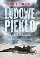 Okładka ksiązki - Lodowe piekło. Katastrofa na Grenlandii
