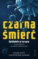 Okładka książki - Czarna śmierć. Epidemie w Europie od starożytności do czasów współczesnych