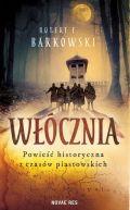 Okładka książki - Włócznia. Powieść historyczna z czasów piastowskich