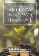 Okładka książki - Jak ułożyć swoje życie finansowe