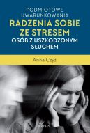 Okładka książki - Podmiotowe uwarunkowania radzenia sobie ze stresem osób z uszkodzonym słuchem