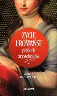 Okładka ksiązki - Życie i romanse polskich arystokratów