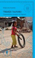 Okładka książki - Twarze tajfunu. O poszukiwaniu szczęścia na Filipinach