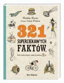 Okładka - 321 superciekawych faktów, które trzeba poznać, zanim się skończy 13 lat