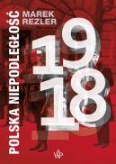 Okładka książki - Polska niepodległość 1918