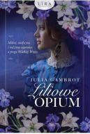 Okładka książki - Liliowe opium