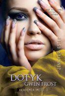 Okładka ksiązki - Dotyk Gwen Frost. Akademia mitu I