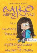 Okładka ksiązki - Bajkowierszyki dla Młodej Publiki, czyli o(d)powiadania na ważne pytania