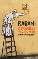 Okładka - Raban! O kościele nie z tej ziemi