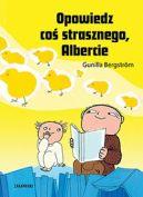 Okładka książki - Opowiedz coś strasznego, Albercie