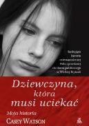 Okładka książki - Dziewczyna,która musi uciekać
