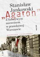 Okładka książki - Agaton. Z fałszywym ausweisem w prawdziwej Warszawie. Wspomnienia cichociemnego